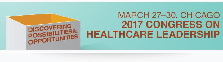 ACHE Congress on Healthcare Leadership 2017 - конференция Американского колледжа управляющих в сфере здравоохранения